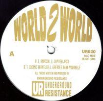 Underground Resistance - World 2 World