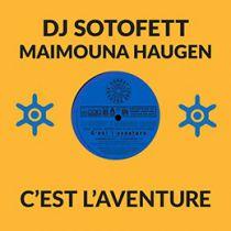 DJ Sotofett & Maimouna Haugen - C'est l'aventure