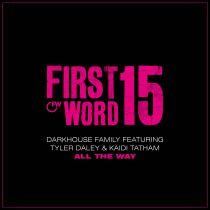 Darkhouse Family - All the Way (feat. Tyler Daley & Kaidi Tatham)