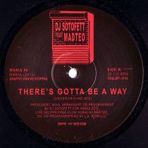DJ Sotofett Feat Madteo - There's Gotta Be A Way