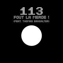 113 Vs Thomas Bangalter - 113 Fout La Merde