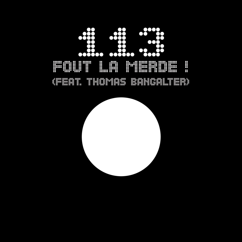 113 Vs Thomas Bangalter – 113 Fout La Merde