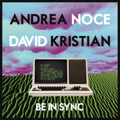 <a href=\'\'>Andrea Noce</a> & <a href=\'\'>David Kristian</a> - Be In Sync