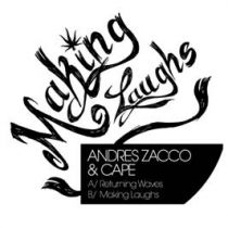 <a href=\'\'>Andres Zacco</a> & <a href=\'\'>Cape</a> - Making Laughs EP