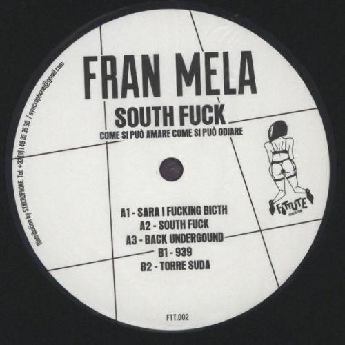 <a href=\'\'>Fran Mela</a> - South Fuck EP