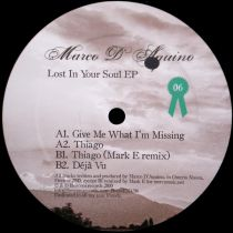 <a href=\'\'>Marco D\'Aquino</a> - Lost In Your Soul EP  (<a href=\'\'>Mark E</a> remix)