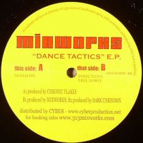 <a href=\'\'>Mixworks</a>, <a href=\'\'>Chronic Flakes</a>, <a href=\'\'>Dark Unknown</a> - Dance Tactics Ep