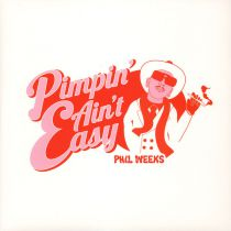 <a href=\'\'>Phil Weeks</a> - Pimpin\' Ain\'t Easy