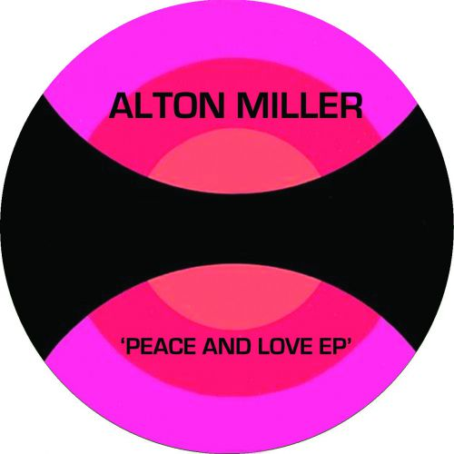 Alton Miller - Peace and Love EP
