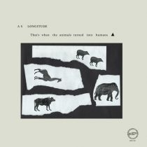 As Longitude - That\'s When The Animals Turned Into