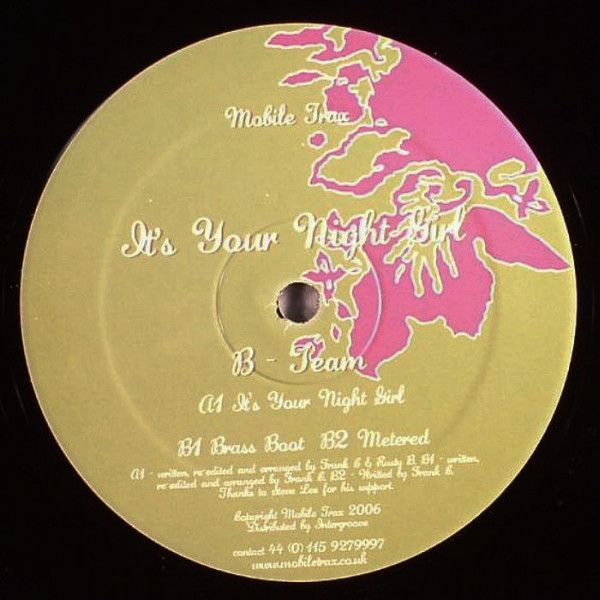 B Team - It\'s Your Night Girl