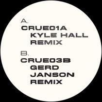 Crue - #7 Kyle Hall remix, Gerd Janson remix