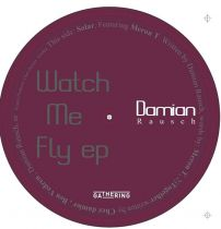 Damian Rausch - Watch Me Fly  EP