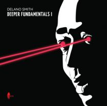 "Delano Smith - \"" Deeper Fundamental I \"""