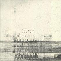 Delano Smith - Detroit Lost Tapes (Sushitech 15th Anniversary reissue)