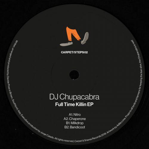 DJ Chupacabra - Full Time Killin EP