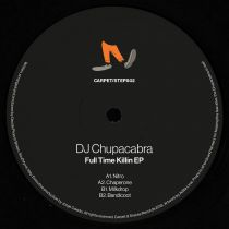 DJ Chupacabra - Full Time Killin EP