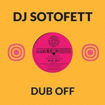 DJ Sotofett - Dub Off
