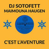 DJ Sotofett & Maimouna Haugen - C\'est l\'aventure