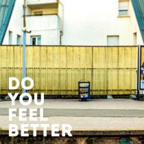 Do You Feel Better - Do You Feel Better Ltd Ed.100 Units