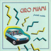 Fratlli Malibu - Ciro Miami
