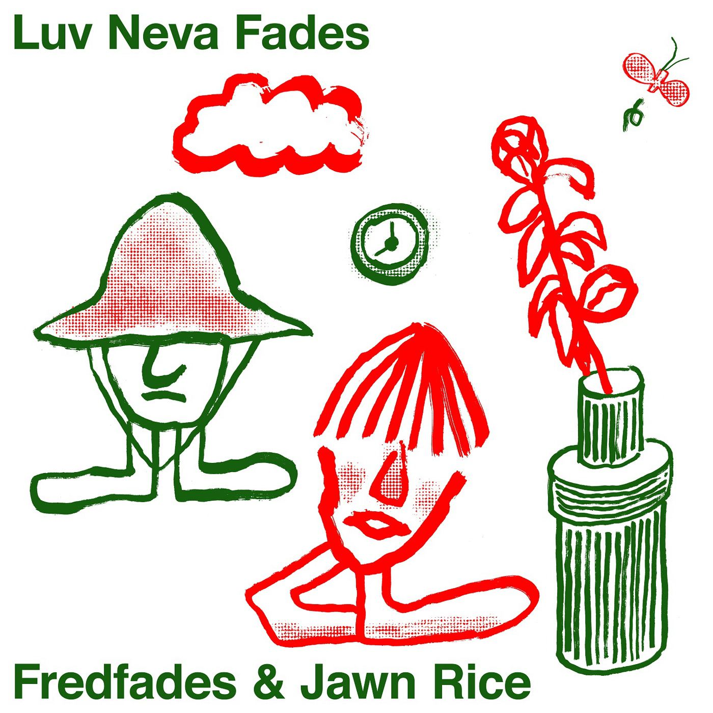 Fred Fades & Jawnrice -  Luv Neva Fades