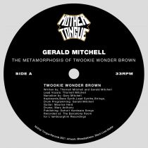 Gerald Mitchell - The Metamorphosis of Twookie Wonder Brown