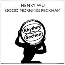 Henry Wu - Good Morning Peckham [Repress]