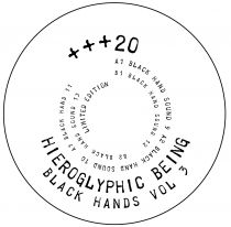HIEROGLYPHIC BEING - Black Hands Vol 3