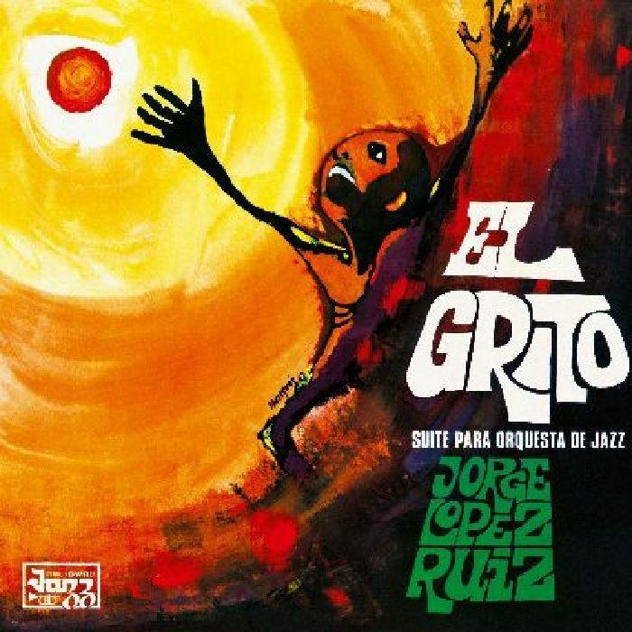 """Jorge López Ruiz - El Grito (Suite Para Orquesta De Jazz) 2021 Re-issue, \""""140g Vinyl, Remastered\"""""""