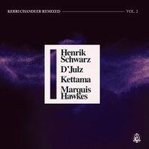 Kerri Chandler - Kerri Chandler Remixed Vol. 2 (Henrik Schwarz / D\'Julz / KETTAMA / Marquis Hawkes Remixes)