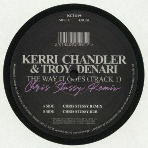 Kerri Chandler & Troy Denari -  The Way It Goes (Chris Stussy Remixes)