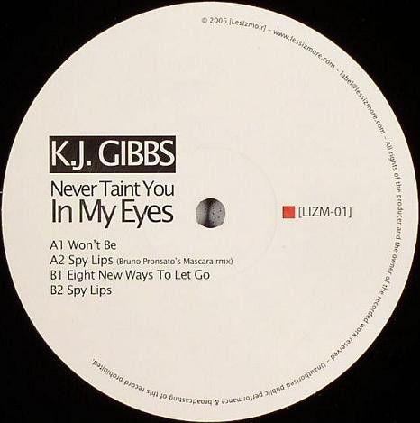 KJ Gibbs – Never Taint You In My Eyes Bruno Pronsato rmx