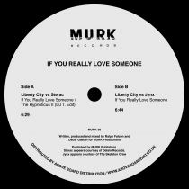 Liberty City - If You Really Love Someone (Inc. Sterac / DJ T. / Jynx remixes)