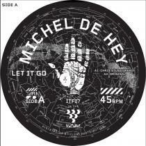 Michel de Hey (Chris Stussy and Ferro Remixes) - Let It Go / Dawning Remixes