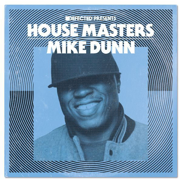 Mike Dunn - Defected presents House Masters - Mike Dunn