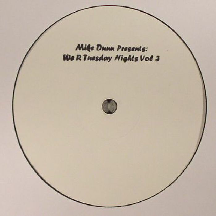 Mike Dunn - We R Tuesday Nights Vol 3