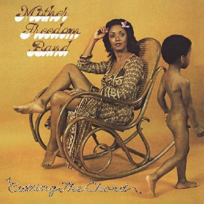 Mother Freedom Band - Cutting The Chord (Remastered)