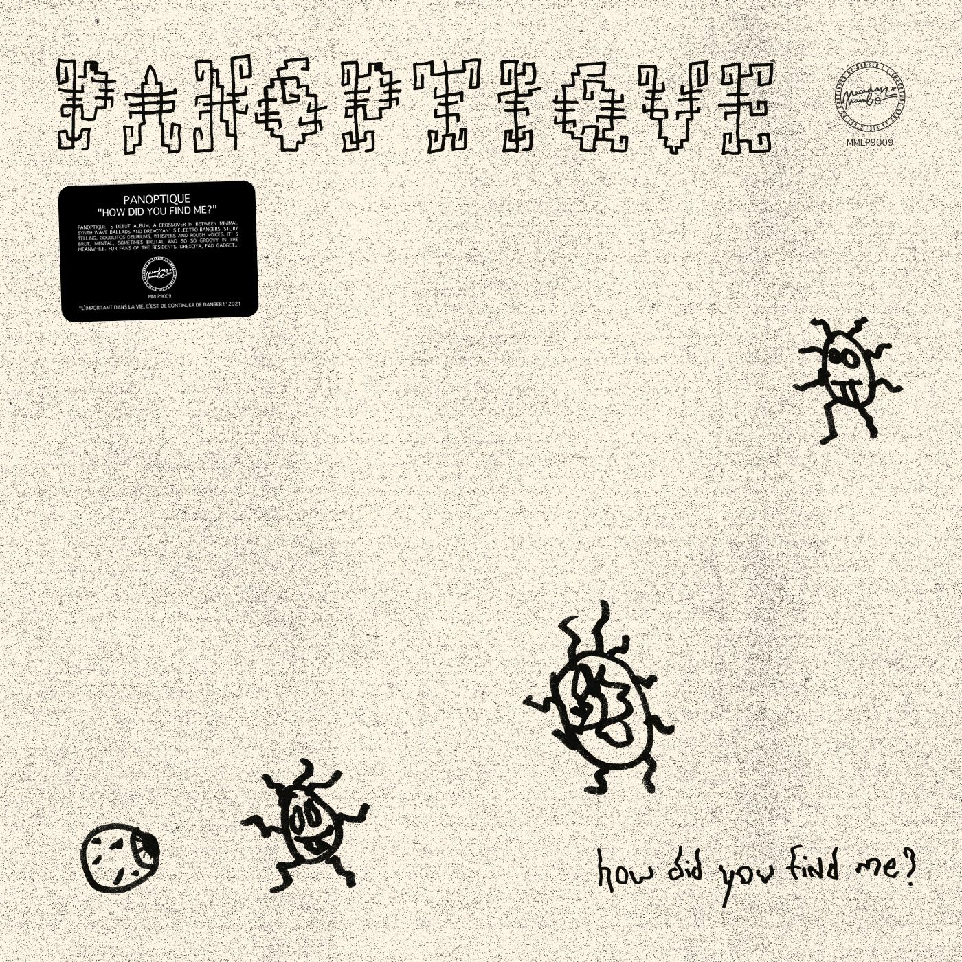 Panoptique - How did you find me?