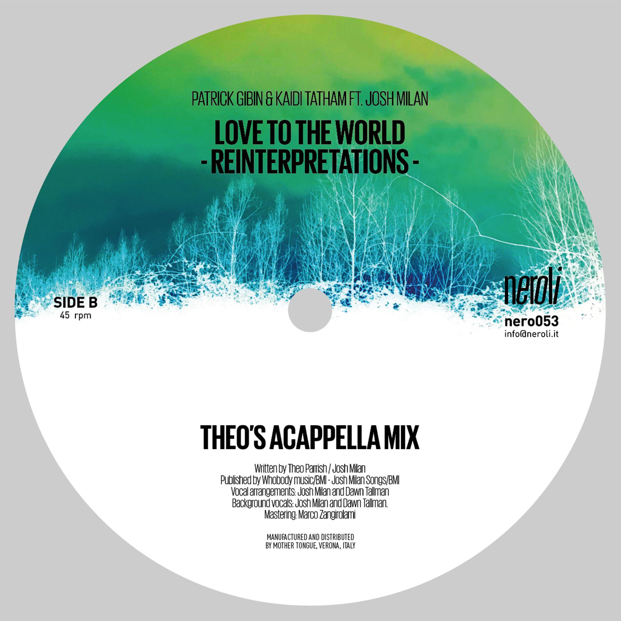 Patrick Gibin & Kaidi Tatham Feat. Josh Milan - Love To The World (Theo Parrish Reinterpretations)