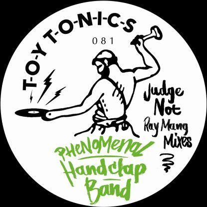 Phenomenal Handclap Band - Judge Not (Ray Mang Mixes)
