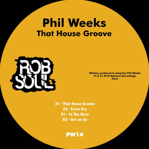 Phil Weeks - That House Groove