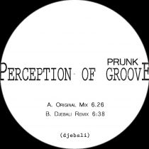 Prunk –  Perception of Groove EP Djebali remix