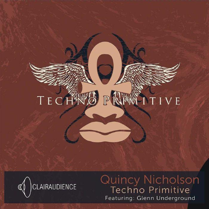 Quincy Nicholson - TechnoPrimitive EP Ft. GU