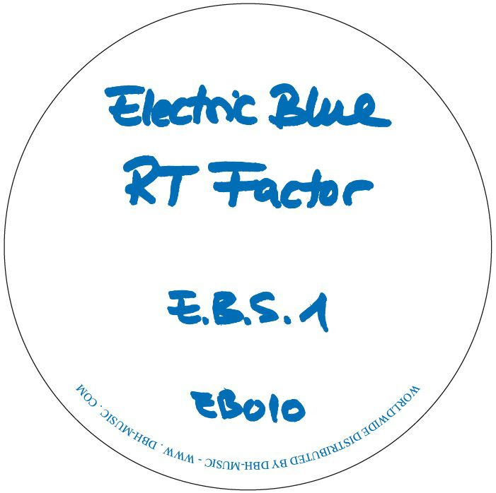 RT Factor aka Ron Trent - E.B.S.1 litd blue vinyl edition