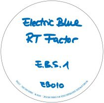 RT Factor aka Ron Trent - E.B.S.1 litd blue vinyl edition