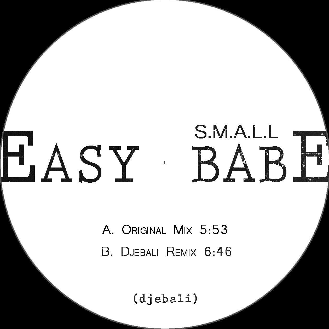 S.M.A.L.L –  Easy Babe EP Djebali remix