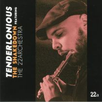 Tenderlonious Feat The22Archestra - The Shakedown