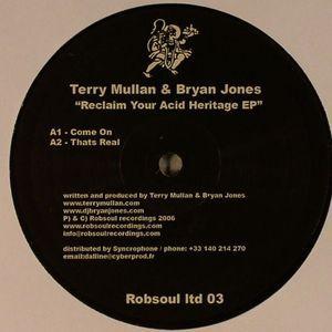 Terry Mullan / Bryan Jones - Reclaim Your Acid Heritage EP