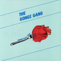 The Gongs Gang - Gimme Your Love